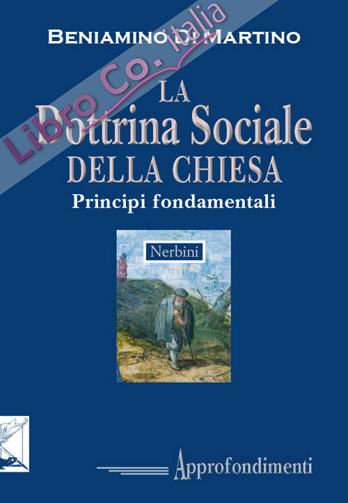 La dottrina sociale della Chiesa. Principi fondamentali.