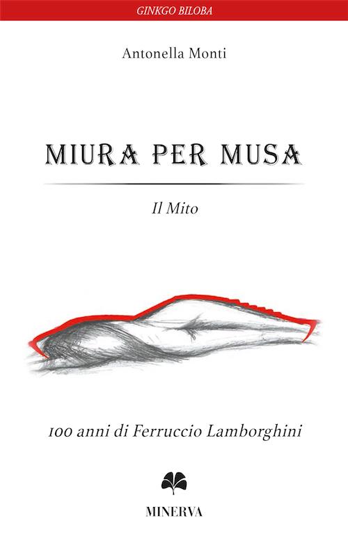 Miura per Musa. Il mito. Ediz. italiana e inglese.