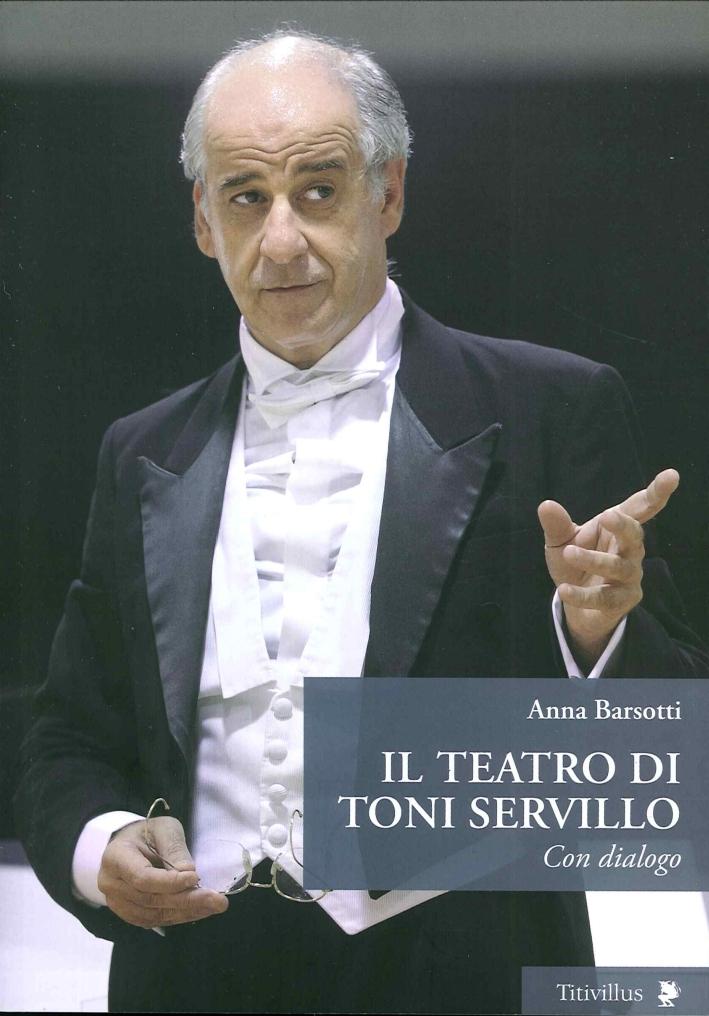 Il Teatro di Toni Servillo. Con Dialogo.