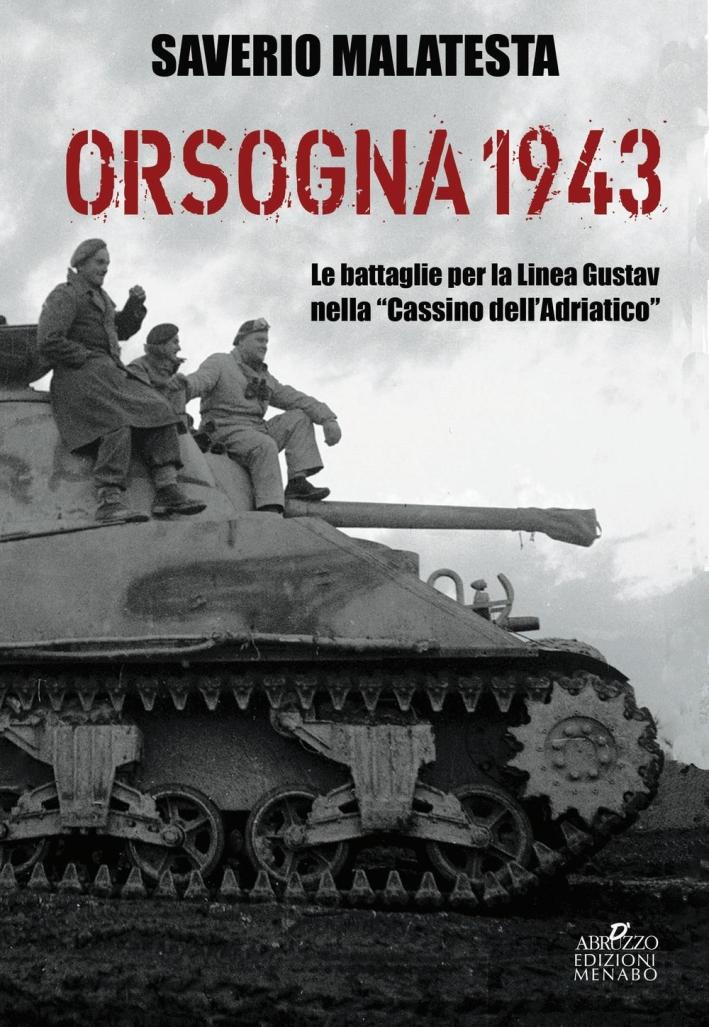Orsogna 1943. Le battaglie per la Linea Gustav nella