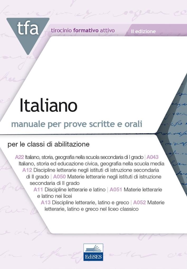 TFA. Italiano. Manuale per le prove scritte e orali classi A22, A12, A11, A13. Con software di simulazione.