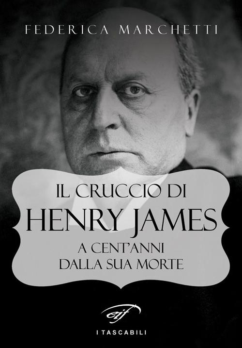 Il cruccio di Henry James. A cent'anni dalla sua morte.