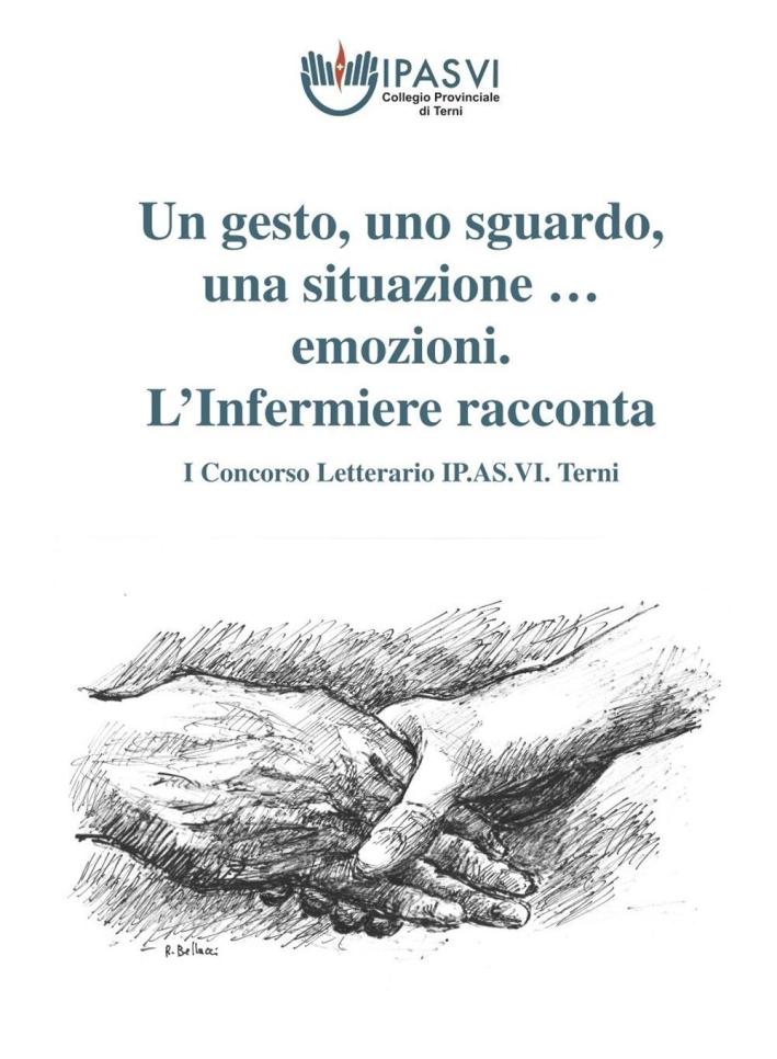 Un gesto, uno sguardo, una situazione & emozioni... L'Infermiere racconta. 1° Concorso letterario IP.AS.VI. Terni.