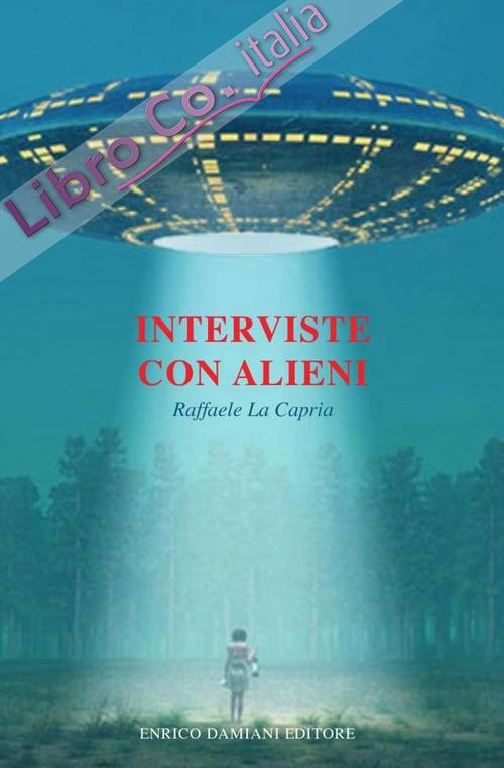 Interviste con alieni.