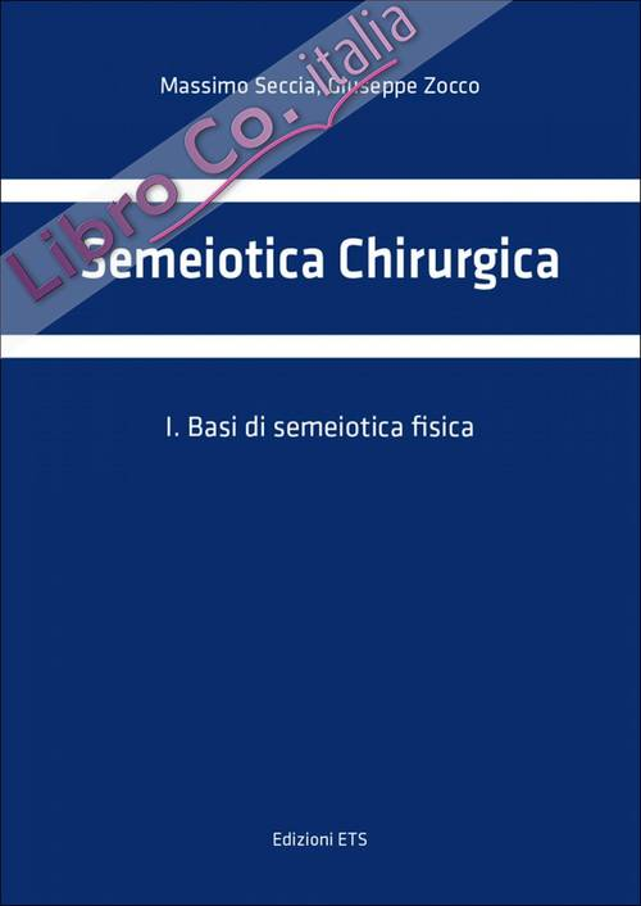 Semeiotica chirurgica. Vol. 1: Basi di semeiotica fisica.
