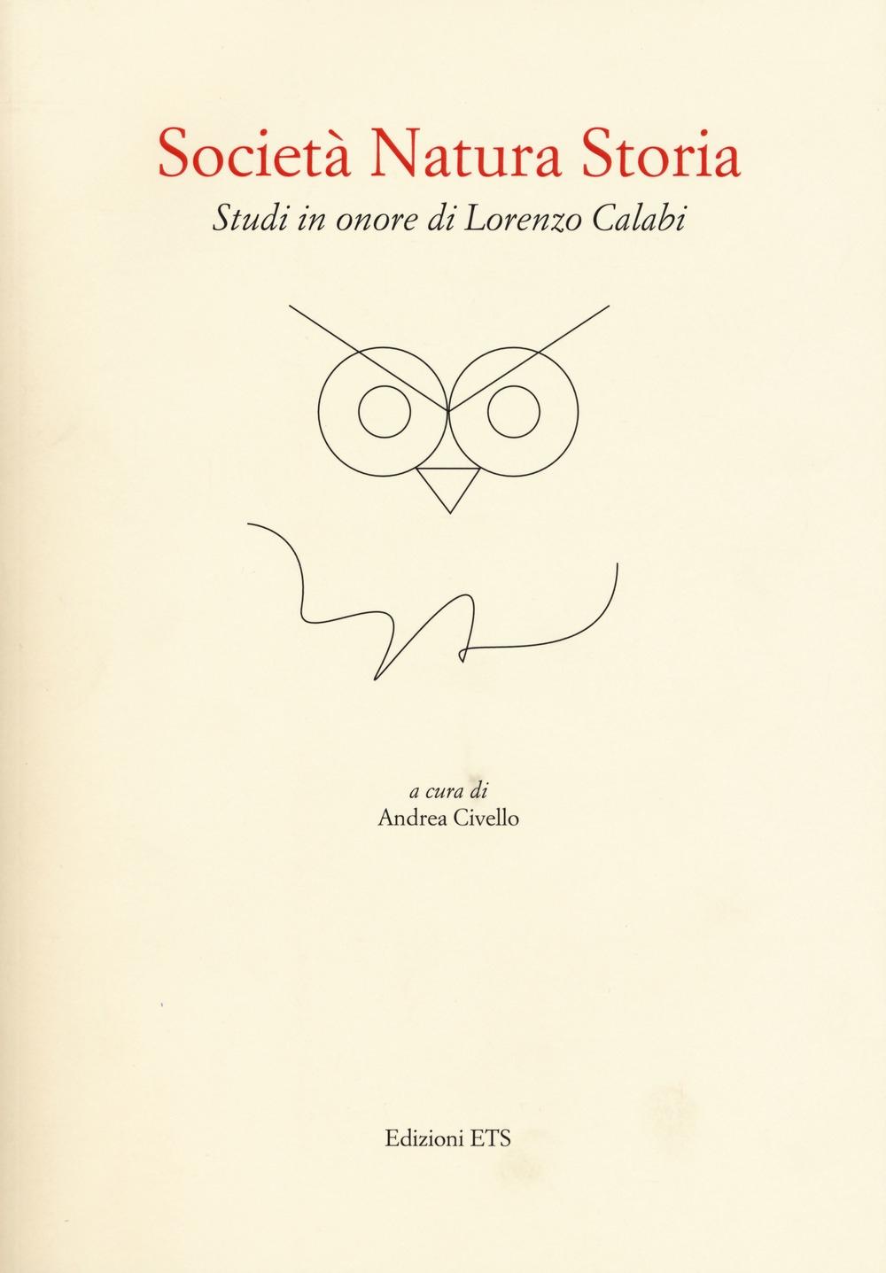 Società natura storia. Studi in onore di Lorenzo Calabro.