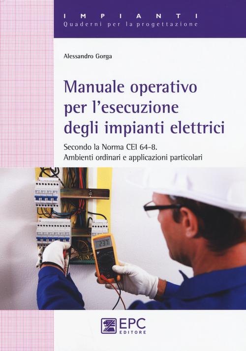 Manuale operativo per l'esecuzione degli impianti elettrici.