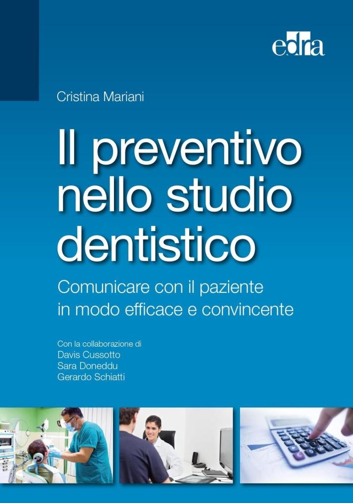 Il preventivo dello studio dentistico. Comunicare con il paziente in modo efficace e convincente.