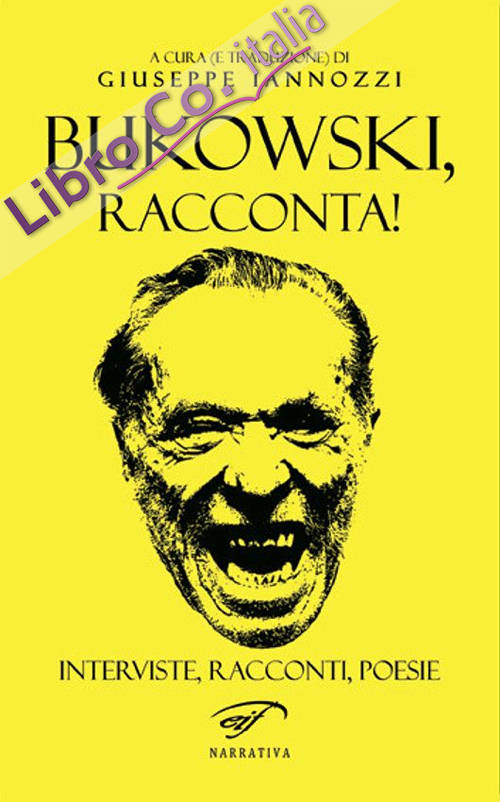 Bukowski, racconta!