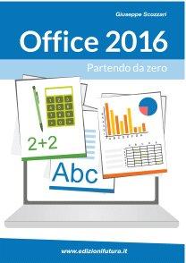 Office 2016/365 - Partendo Da Zero.