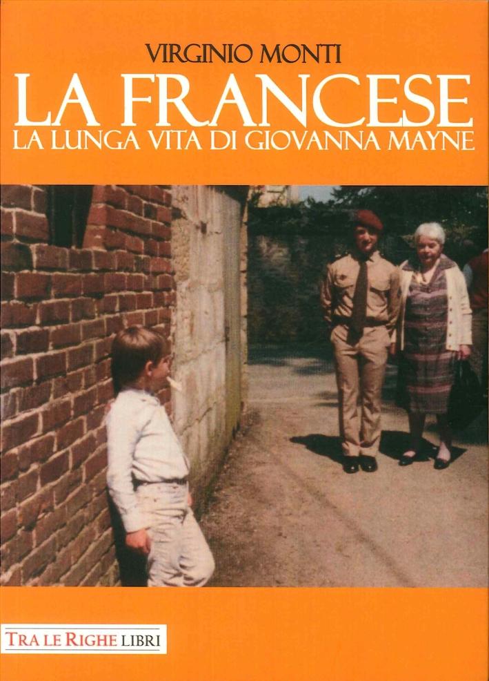 La Francese. La Lunga Vita di Giovanna Mayne.
