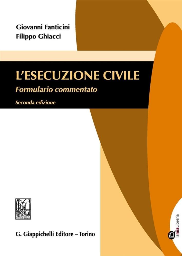L'esecuzione civile. Formulario commentato. Con aggiornamento online
