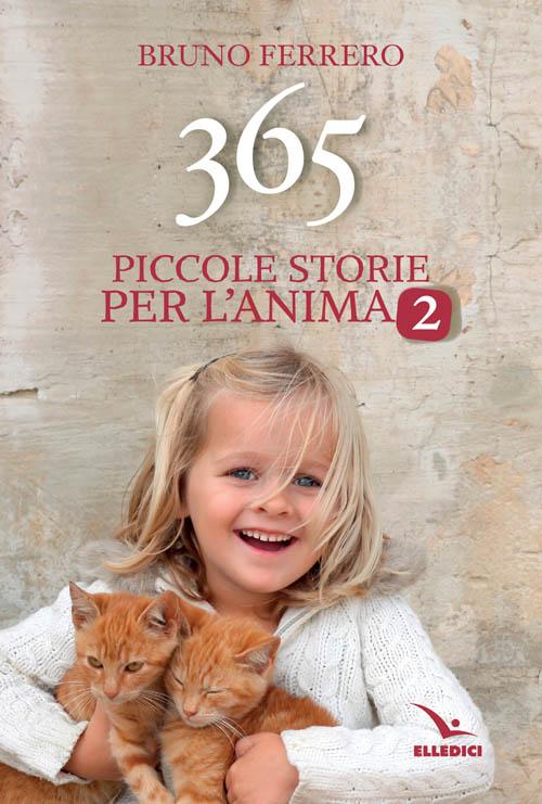 365 piccole storie per l'anima. Vol. 2.