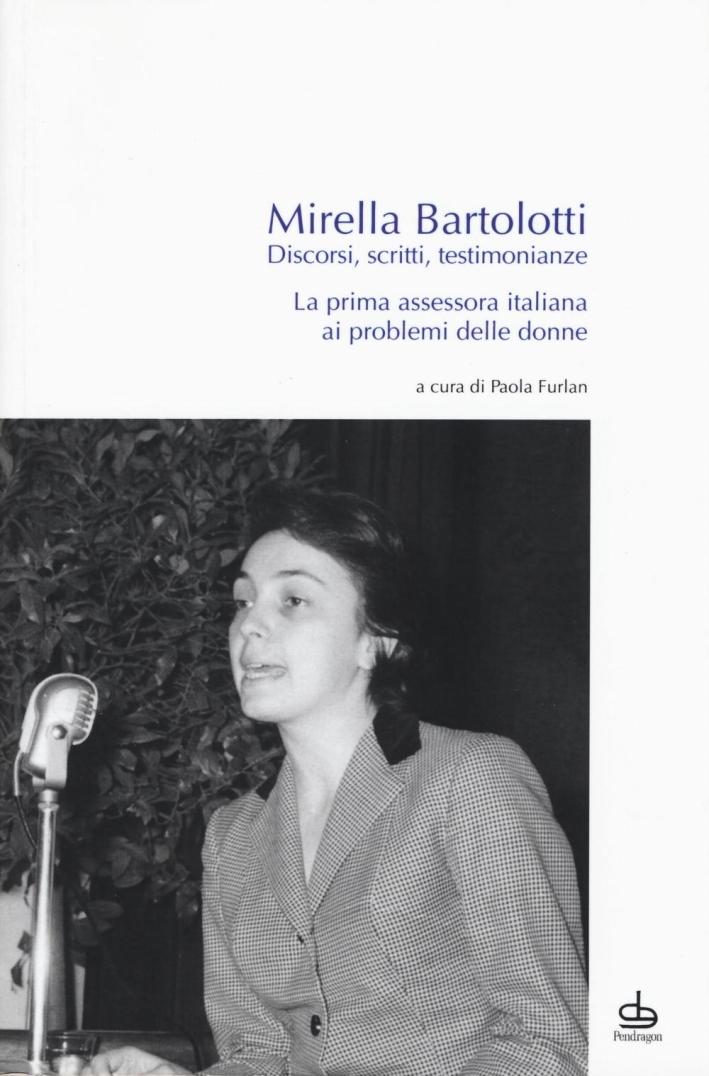 Discorsi, scritti, testimonianze. La prima assessora italiana ai problemi delle donne