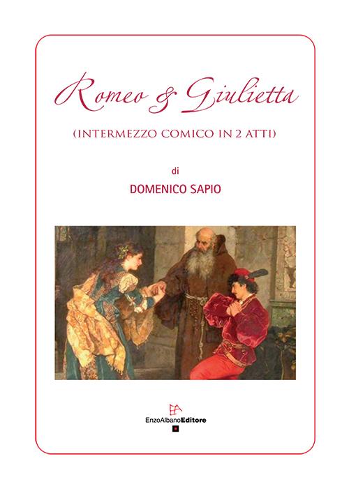 Romeo & Giulietta (intermezzo comico in 2 atti).