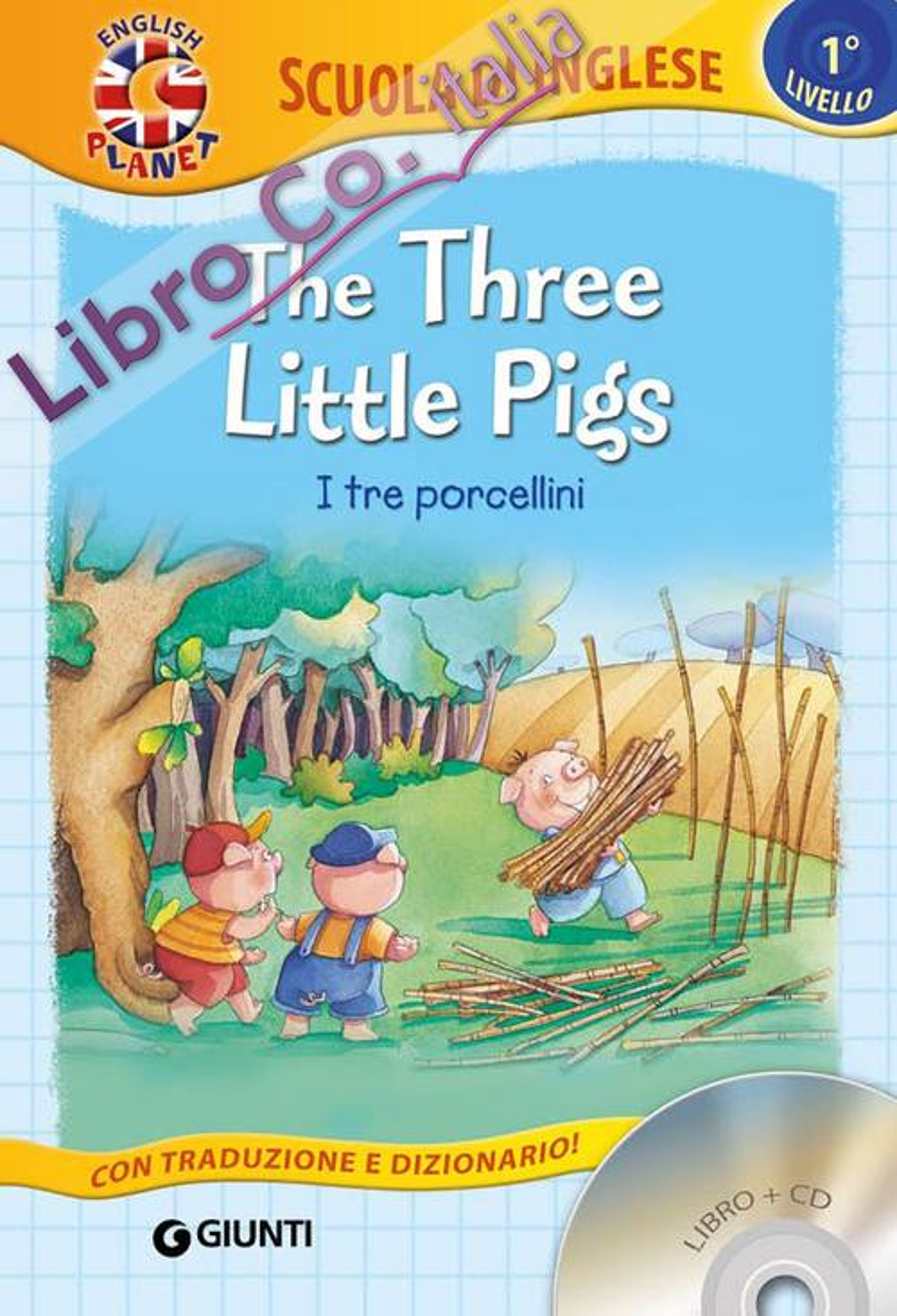 The three little Pigs. I tre porcellini. Con CD Audio.
