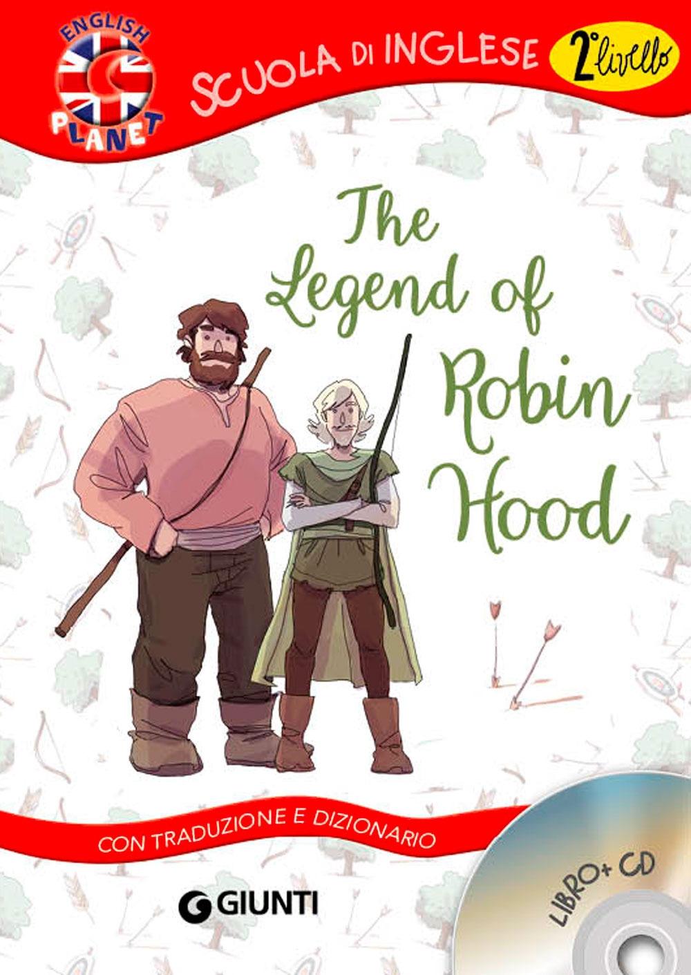 The legend of Robin Hood. Con traduzione e dizionario. Con CD Audio.