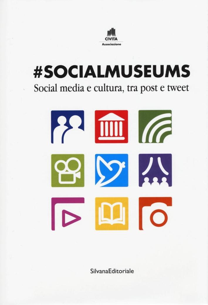 #socialmuseums. Social Media e Cultura, tra Post e Tweet.