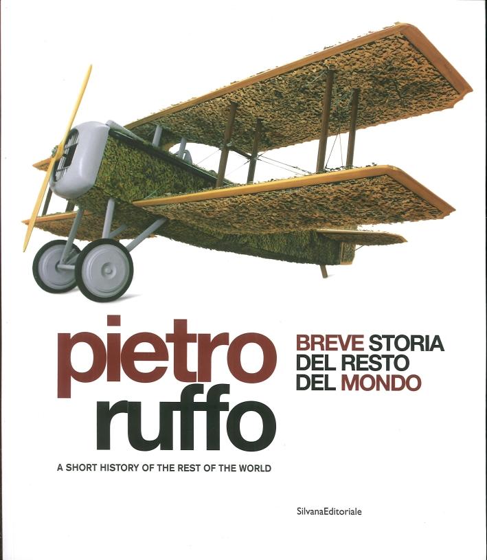 Pietro Ruffo. Breve Storia del Resto del Mondo.
