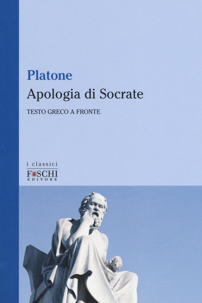 Apologia di Socrate. Testo greco a fronte.