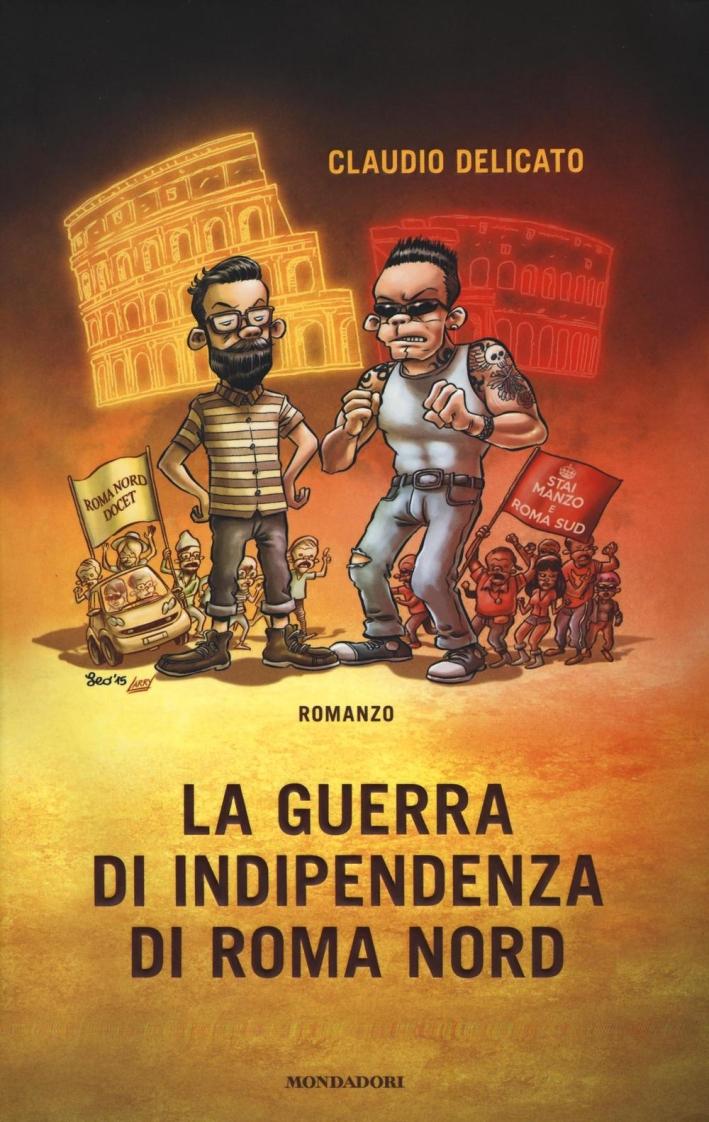 La guerra di indipendenza di Roma nord.