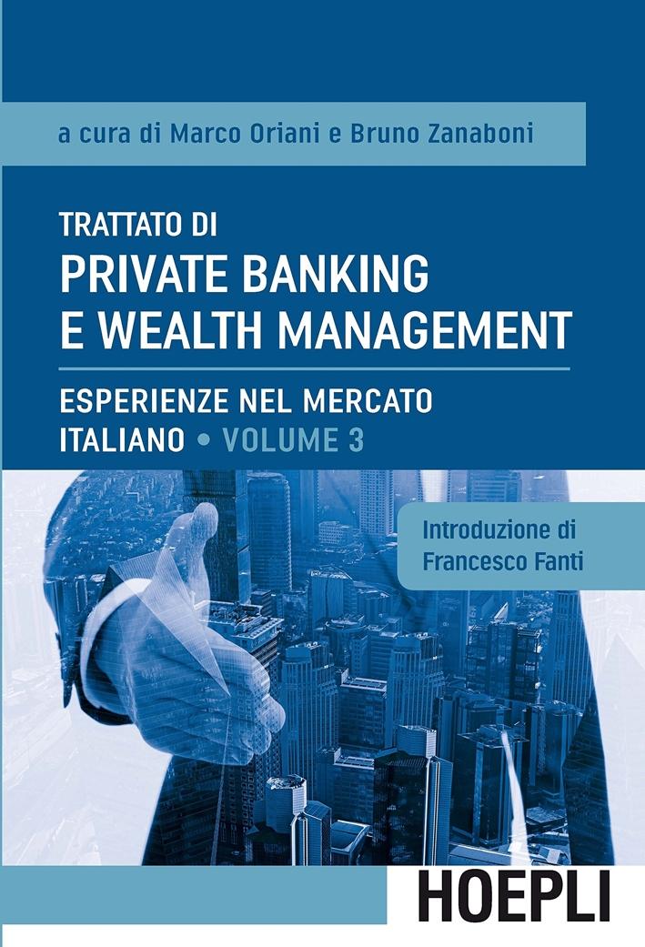Trattato di private banking e wealth management. Vol. 3: Esperienze nel mercato italiano.