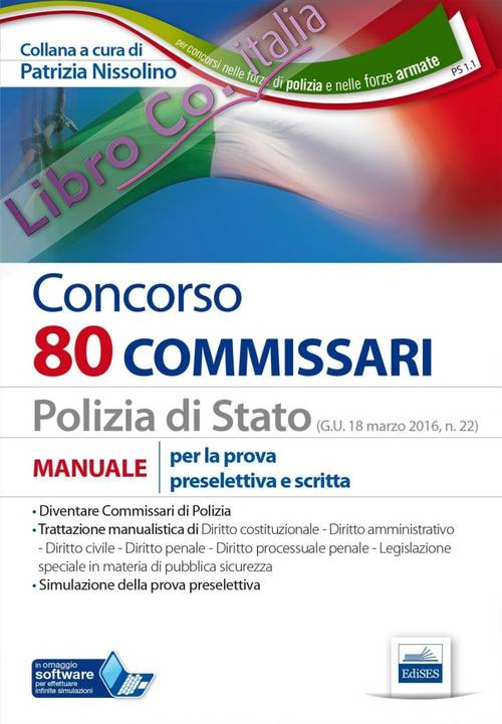 Concorso per 80 commissari Polizia di Stato. Manuale per la preparazione alla prova preselettiva e scritta.