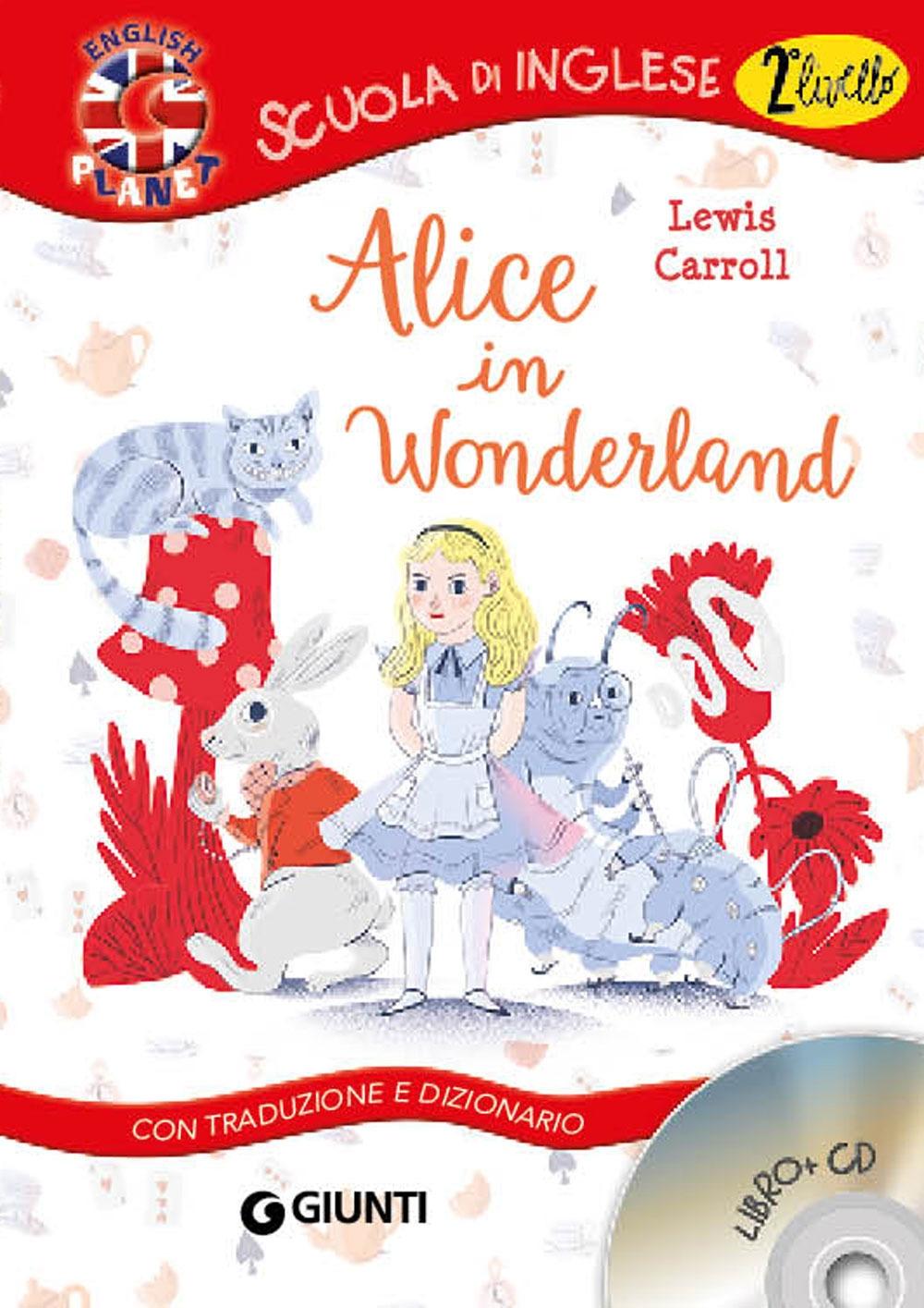 Alice in Wonderland. Con traduzione e dizionario. Con CD Audio.