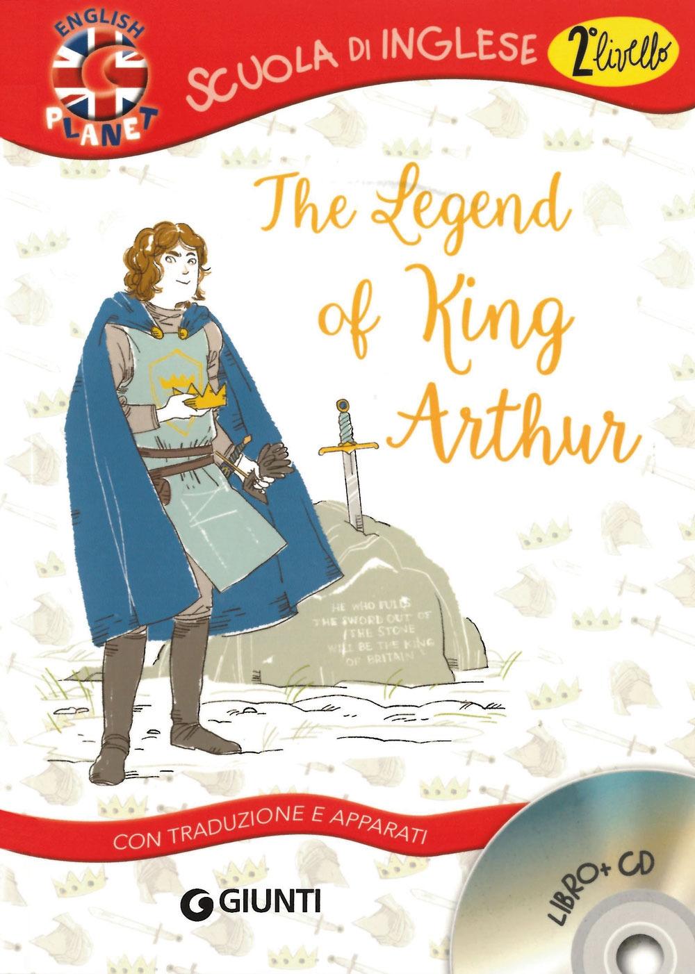 The legend of King Arthur. Con traduzione e dizionario. Con CD Audio.