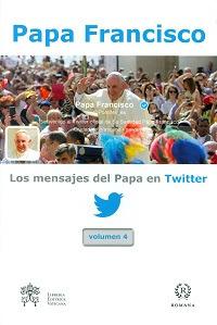 Los mensajes del Papa en Twitter. Vol. 4.