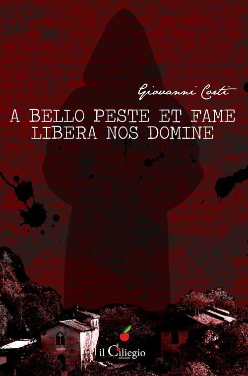 A Bello Peste Et Fame Libera Nos Domine. Ediz. Italiana.