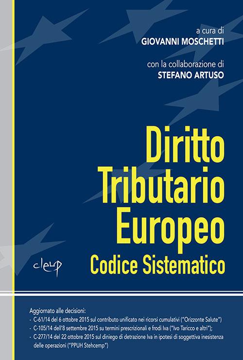 Diritto tributario europeo. Codice sistematico.