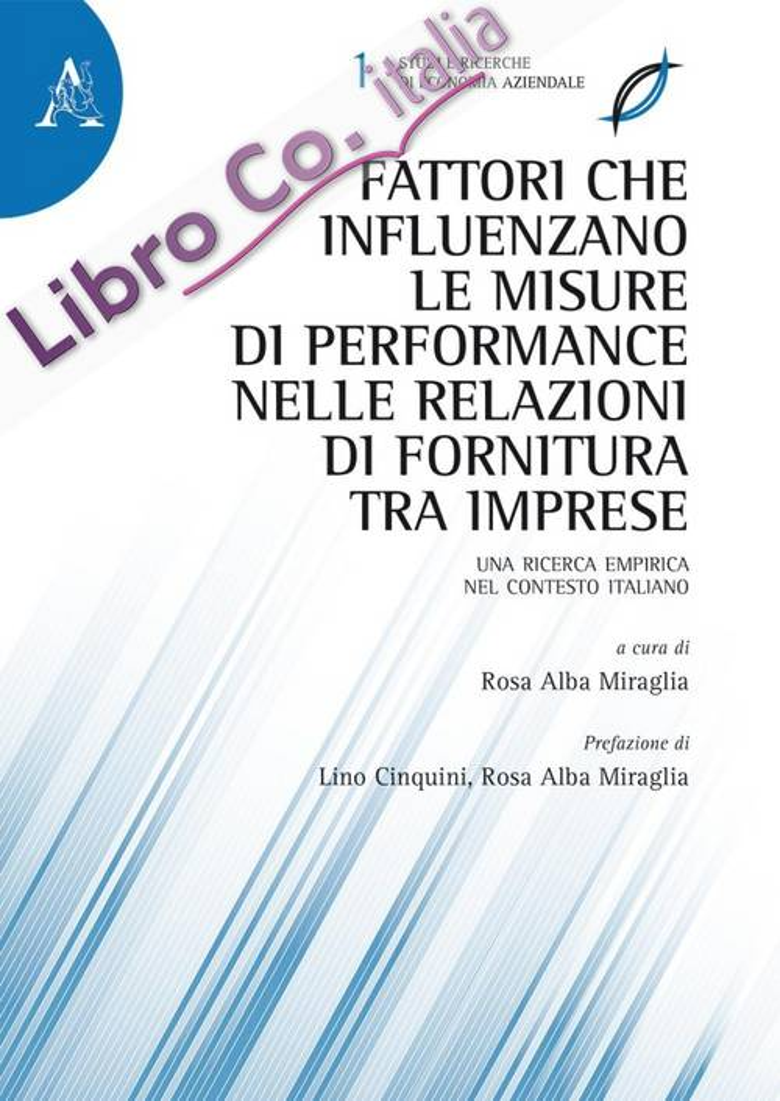 Fattori che influenzano le misure di performance nelle relazioni di fornitura tra imprese. Una ricerca empirica nel contesto italiano