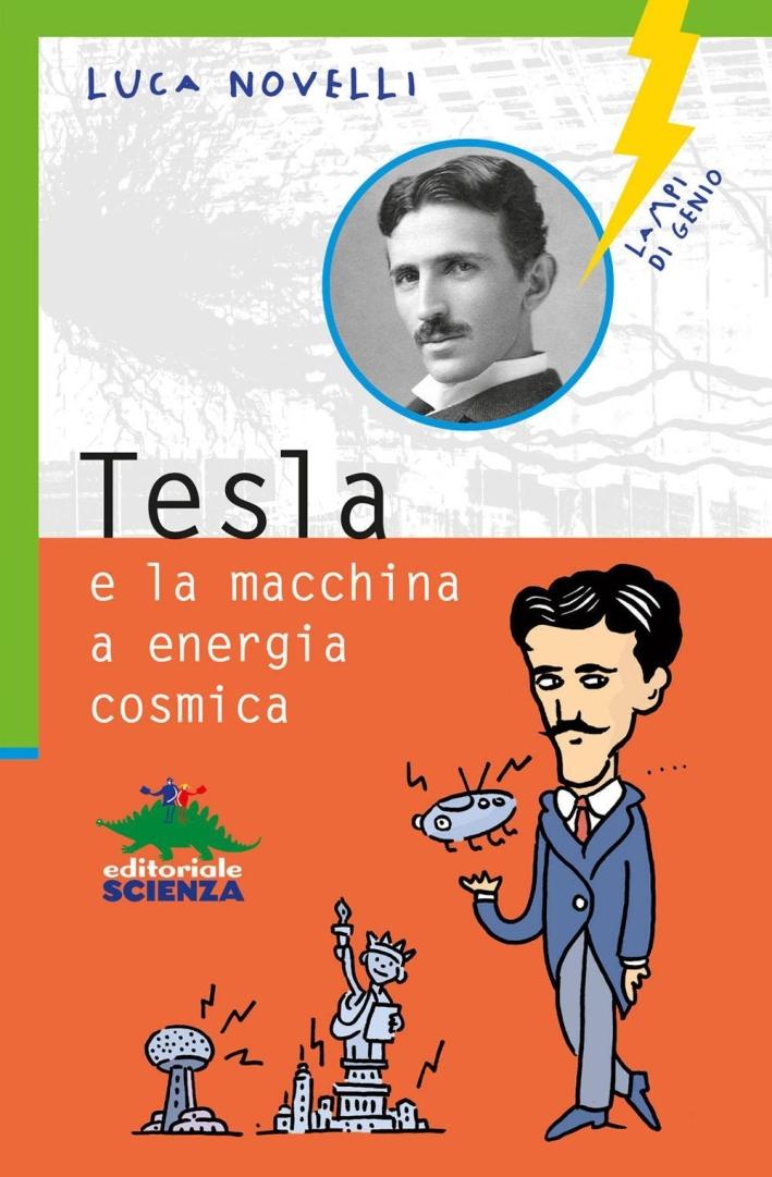 Nikola Tesla e l'automobile a energia cosmica.