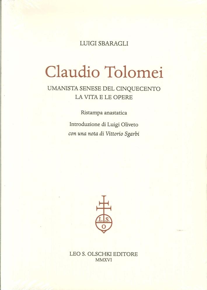 Claudio Tolomei Umanista Senese del Cinquecento. La Vita e le Opere