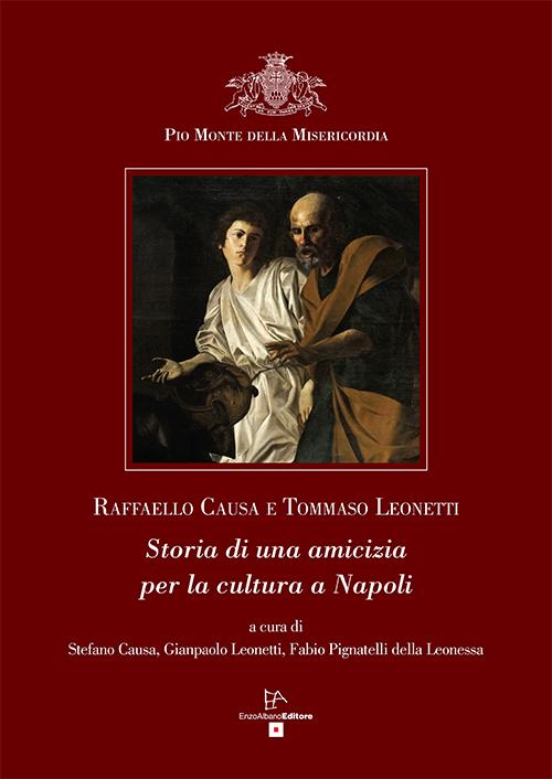 Raffaello Causa e Tommaso Leonetti. Storia di una amicizia per la cultura a Napoli