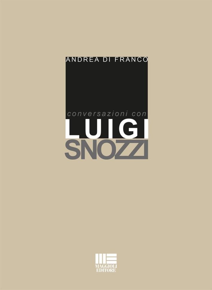 Conversazioni con Luigi Snozzi