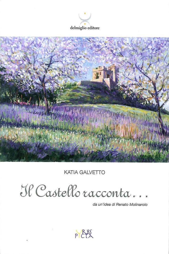 Il Castello Racconta... Da un'Idea di Renato Molinarolo.