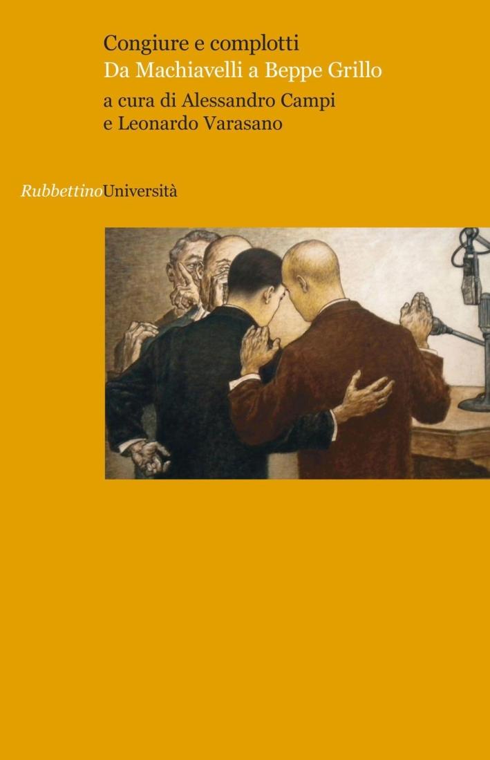 Congiure e Complotti. Da Machiavelli a Beppe Grillo
