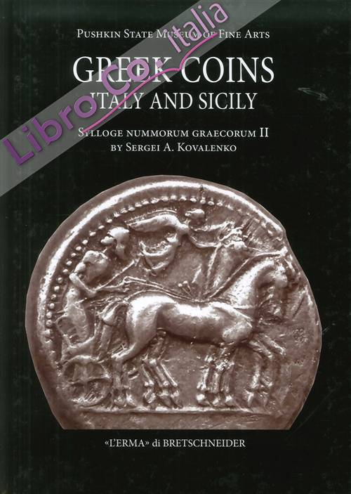 Sylloge Nummorum Graecorum. Greek Coins of Italy and Sicily. Volume II. State Pushkin Museum of Fine Arts
