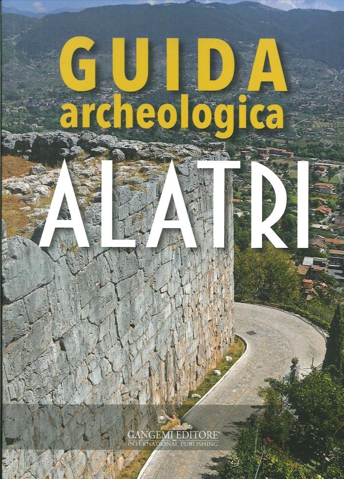 Alatri. Guida Archeologica.