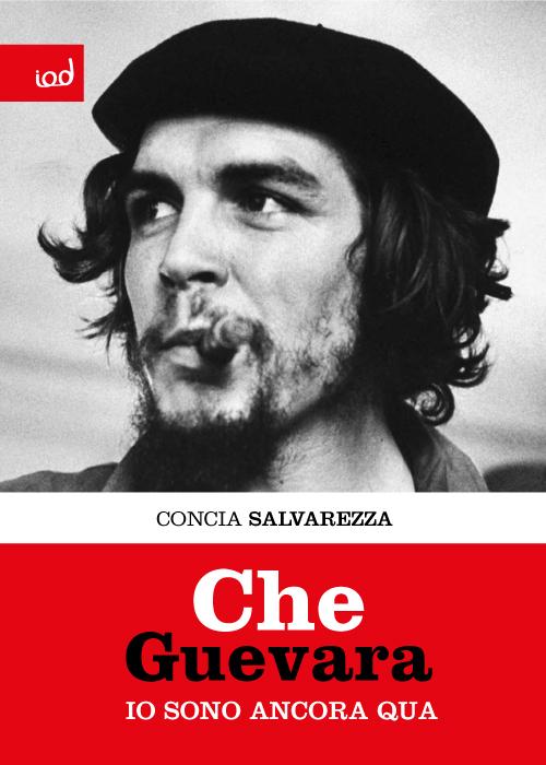 Che Guevara. Io sono ancora qua
