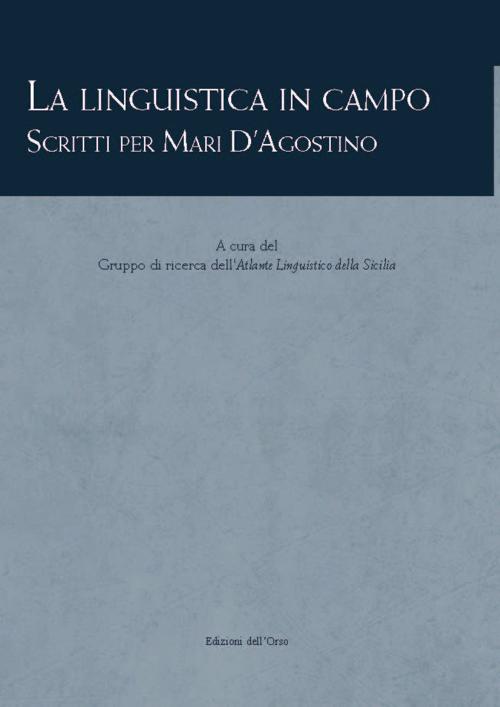 La linguistica in campo. Scritti per Mari d'Agostino.