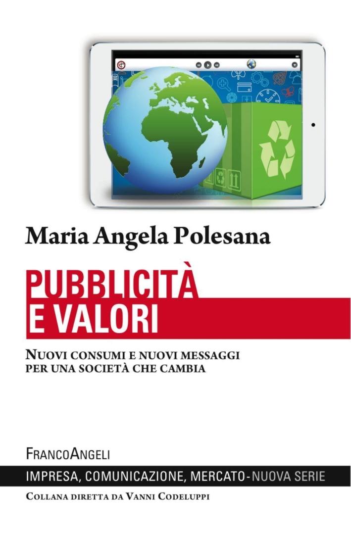 Pubblicità e valori. Nuovi consumi e nuovi messaggi per una società che cambia