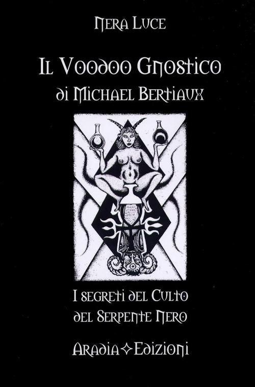 Il voodoo gnostico di Michel Betiaux. I segreti del culto del serpente nero
