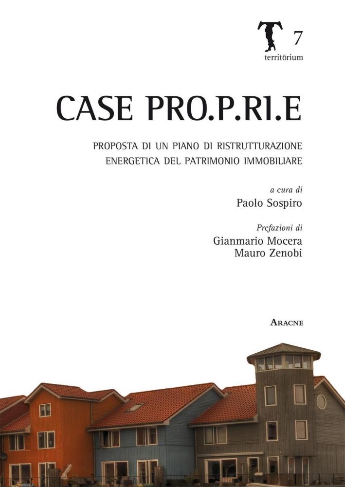 Case Pro.P.Ri.E. Proposta di un piano di ristrutturazione energetica del patrimonio immobiliare