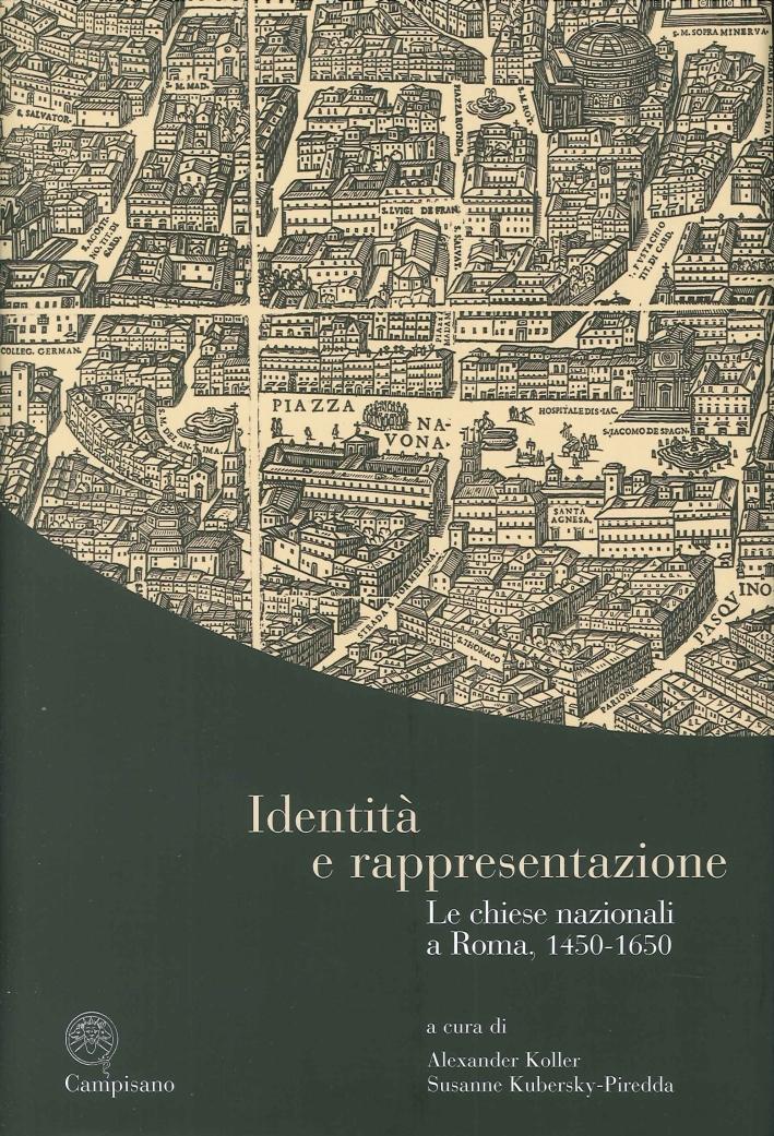 Identità e Rappresentazione. Le Chiese Nazionali a Roma, 1450 -1650