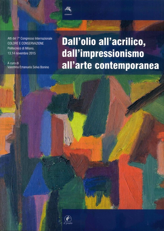 Dall'Olio all'Acrilico, dall'Impressionismo all'Arte Contemporanea. Studi, Ricerche, Indagini Scientifiche ed Interventi Conservativi.