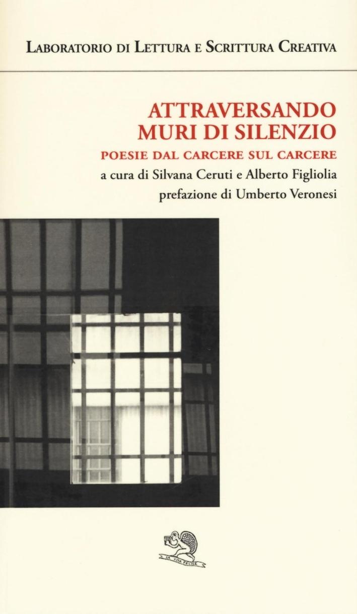 Attraversando muri di silenzio. Poesie dal carcere sul carcere