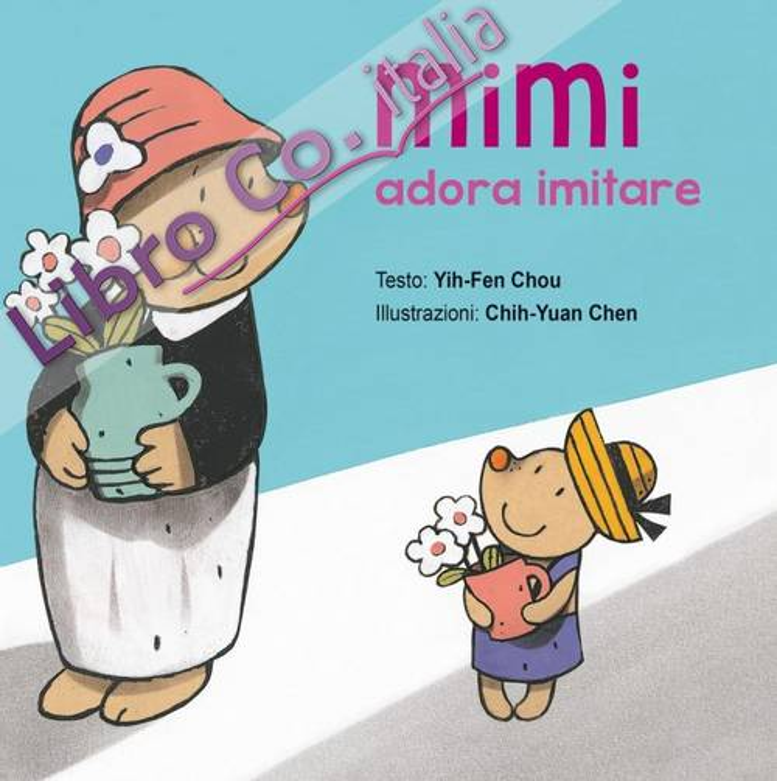 Mimi adora imitare. Ediz. illustrata